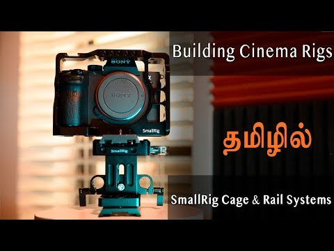 SmallRig Cage for A7III | Building Cinematic Rigs | தமிழ் | Learn photography in Tamil thumbnail