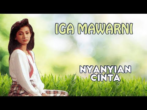 Iga Mawarni - Nyanyian Cinta (Official Lyric Video)