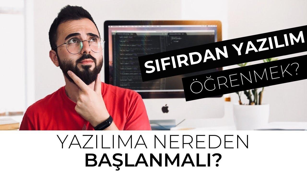 Yazılıma Nereden Başlanmalı? Sıfırdan Yazılım/Programlama Öğrenmek! (2019)