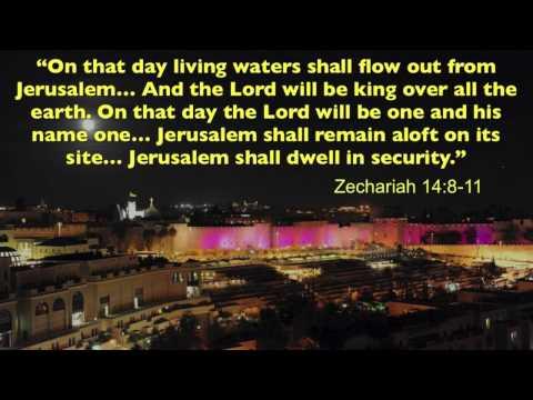 The Salvation of Jerusalem (Zechariah 14:8-11)