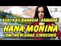 Download ASAL KAU BAHAGIA (ARMADA) ~  HANA MONINA ~ OM. NEW ANAK SINGKONG