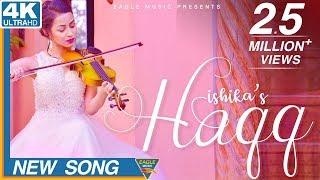 Haqq | Official | Ishika | AR Deep | Navi Ferozpurwala | New Punjabi Song | Eagle Music