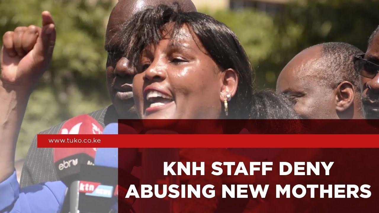 KNH staff deny abusing new mothers