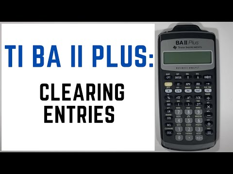 How To Clear Entries On The TI BA II Plus Financial Calculator