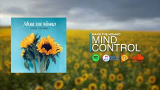 MARK THE NOMAD - MIND CONTROL (2019 NEW SINGLE)