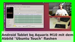 Ubuntu Touch auf Android Tablet bq Aquaris M 10 flashen/installieren [Deutsch/German] WLBI