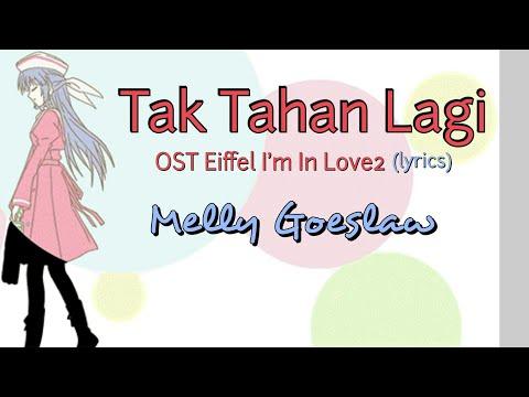 Tak Tahan Lagi (OST Eiffel I'm In Love2) - Melly Goeslaw (lyrics)