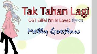 Gambar cover Tak Tahan Lagi (OST Eiffel I'm In Love2) - Melly Goeslaw (lyrics)
