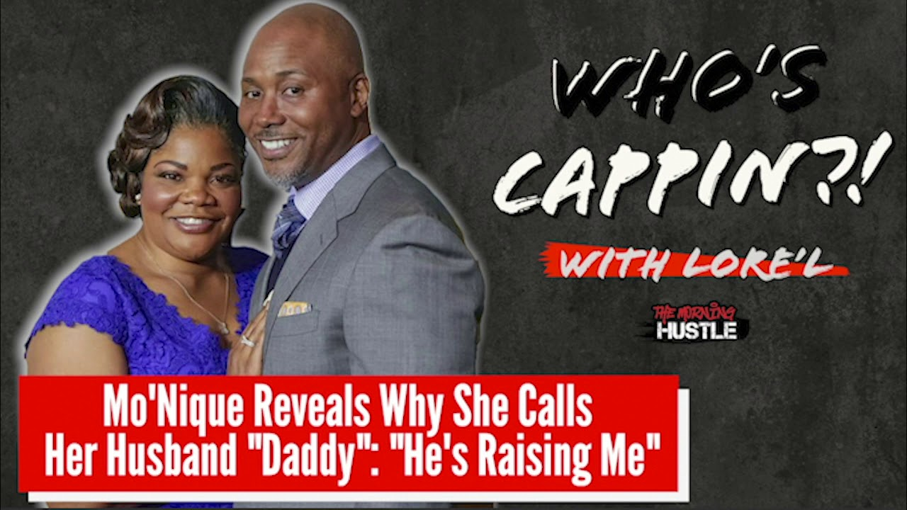 """Who's Cappin?! Mo'Nique Explains She Calls Her Husband """"Daddy"""" Because """"He's Raising Me"""""""