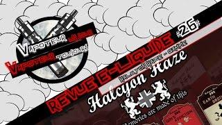 """Revue E-Liquide #26 - Gamme """"Halcyon Haze"""" (T-Juice - UK)"""