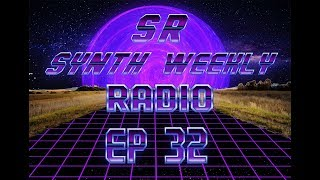 S.R. Synth Weekly Episode 32