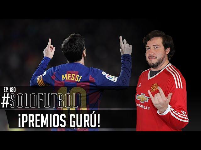 PODCAST DE FUTBOL #SOLOFUTBOLEP: 180 * Premios Gurú a los mejores jugadores del momento