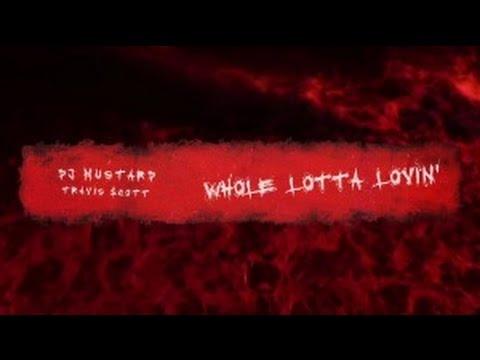 DJ Mustard - Whole Lotta Lovin ft. Travis Scott Lyrics (Audio)