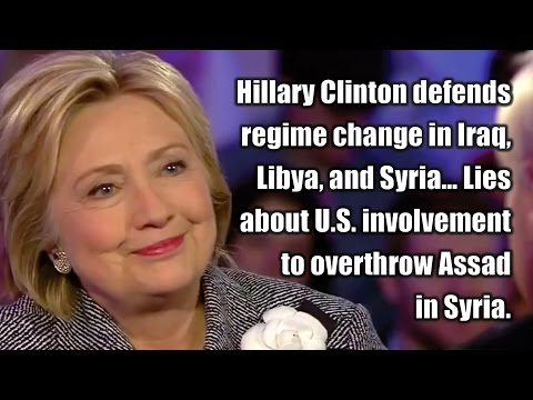 Hillary Clinton Defends Regime Change, Lies About US Efforts to Overthrow Assad
