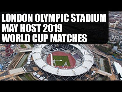 London Olympics stadium may host ICC World Cup 2019 matches | Oneindia News