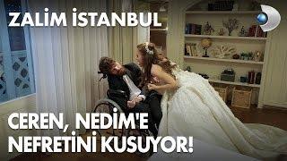 Ceren, Nedim'e nefretini kusuyor! Zalim İstanbul 8. Bölüm