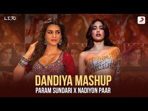 Dandiya Mashup – Param Sundari x Nadiyon Paar | DJ Lijo | Janhvi Kapoor | Kriti Sanon | Roohi | Mimi