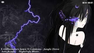 X Ambassadors Jamie N Commons - Jungle (Steve Aoki Remix)   NightFufu Music