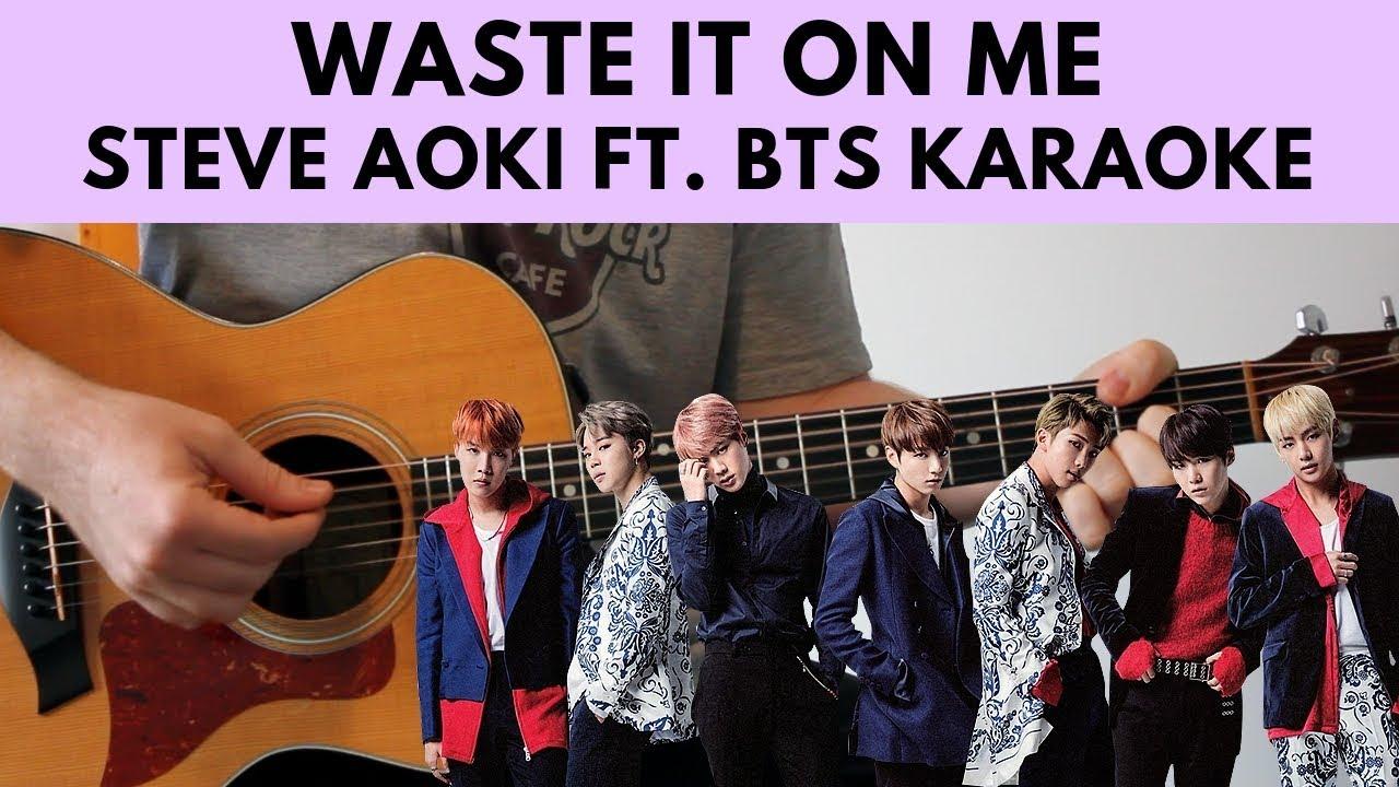 Waste It On Me – Steve Aoki ft  BTS Karaoke / Instrumental w/ Lyrics