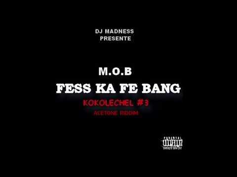 DJ MADNESS X MOB - Fess ka fe bang (acetone riddim)