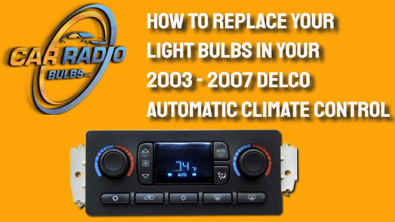 How To Replace Your Light Bulbs In 2003 2007 Delco Automatic Climate Control You