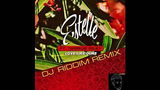 Estelle ft. Tarrus Riley - Love Like Ours Remix