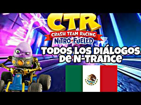 Todas Las Frases De N Trance En Español Latino Crash Team Racing Nitro Fueled