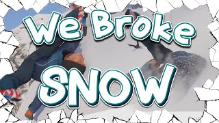 We Broke: Snow