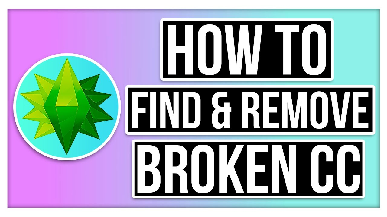 How to Find and Remove Broken CC in The Sims 4