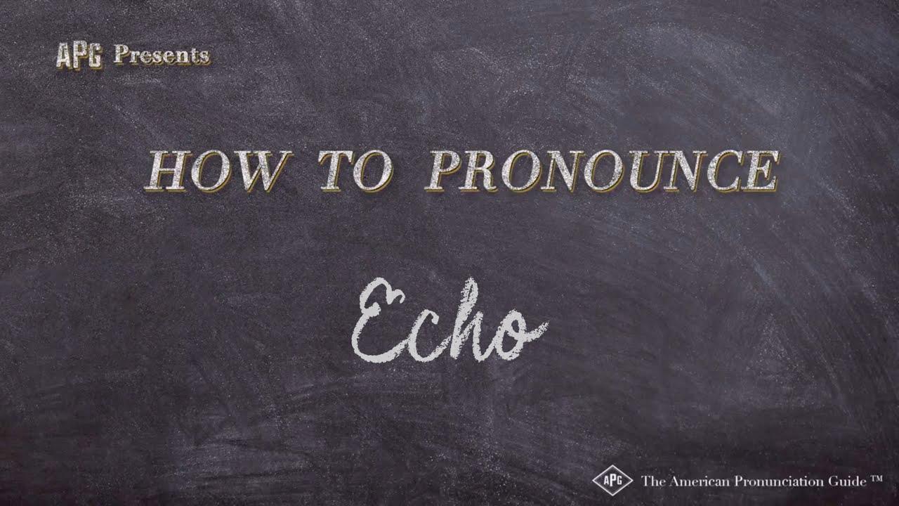 How to Pronounce Echo  Echo Pronunciation