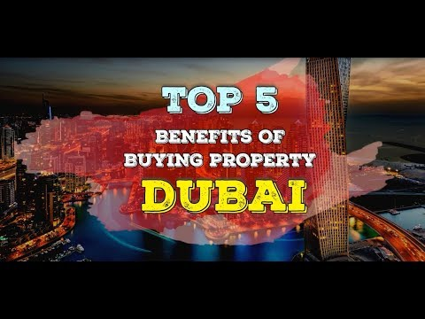 Top 5 Benefits of Buying Property in Dubai