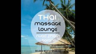 Thai Massage Lounge - 2 Hours Of Relaxing Chillout Music For Thai Massage