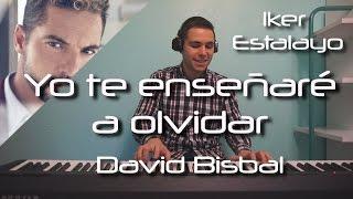 David Bisbal - Yo te enseñaré a olvidar (Piano Cover) | Iker Estalayo (Acordes en Subtítulos)