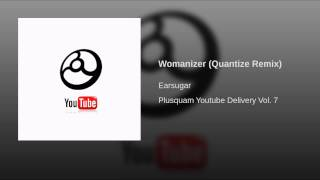 Womanizer (Quantize Remix)