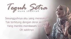 Muna Shahirah - Teguh Setia (lirik)