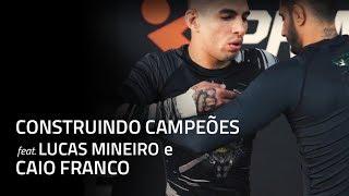 Construindo Campeões feat. Lucas Mineiro e Caio Franco