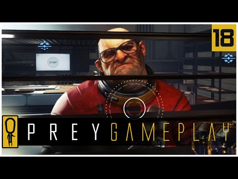 Let's Play PREY Gameplay Part 18 - THE COOK - Walkthrough
