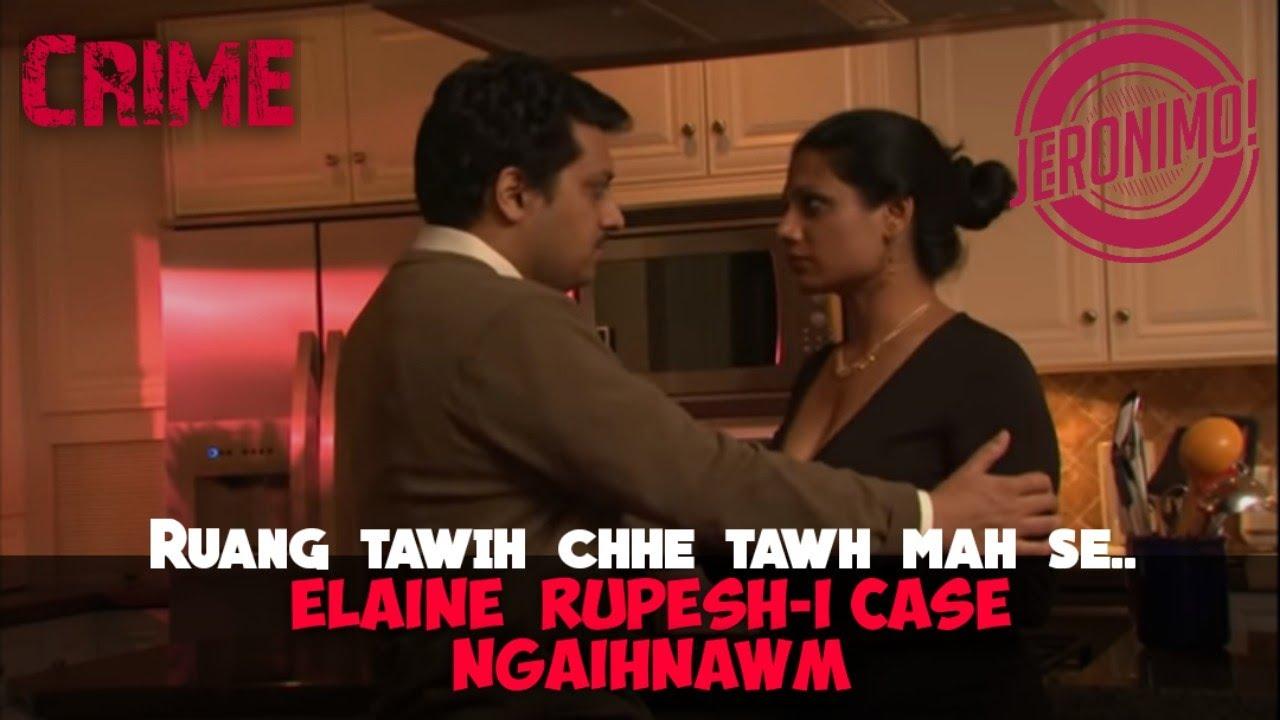 Download Crime- |Hnuchhuitute an fing heavy uchuak 🧐🧐🧐!!!| Elaine Rupesh-i Case ngaihnawm
