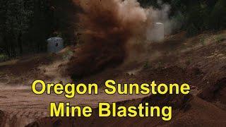 Oregon Sunstone Mine Blasting