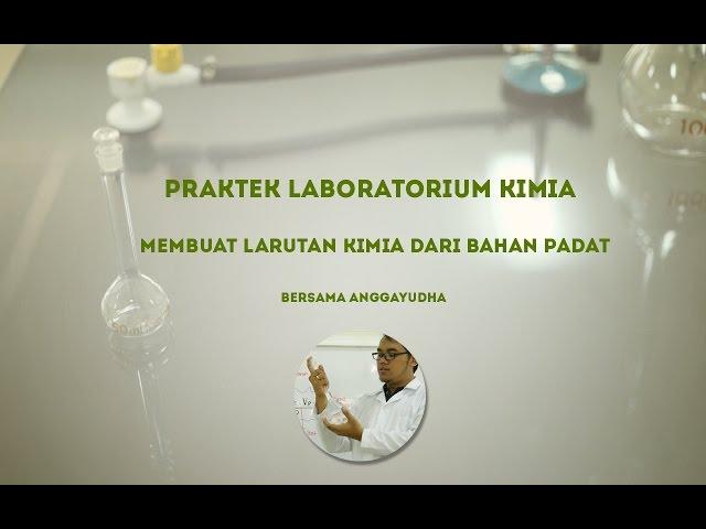 KIMIA: Membuat Larutan Kimia dari Bahan Padat