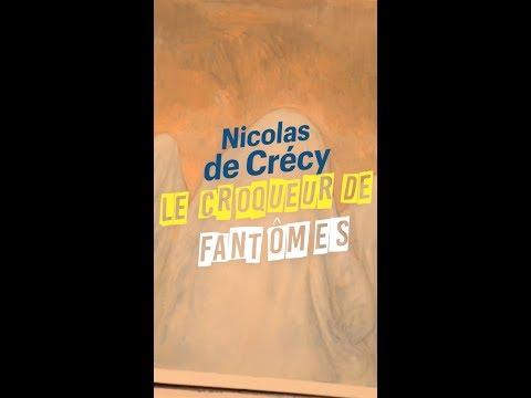 Nicolas de Crécy, croqueur de fantômes
