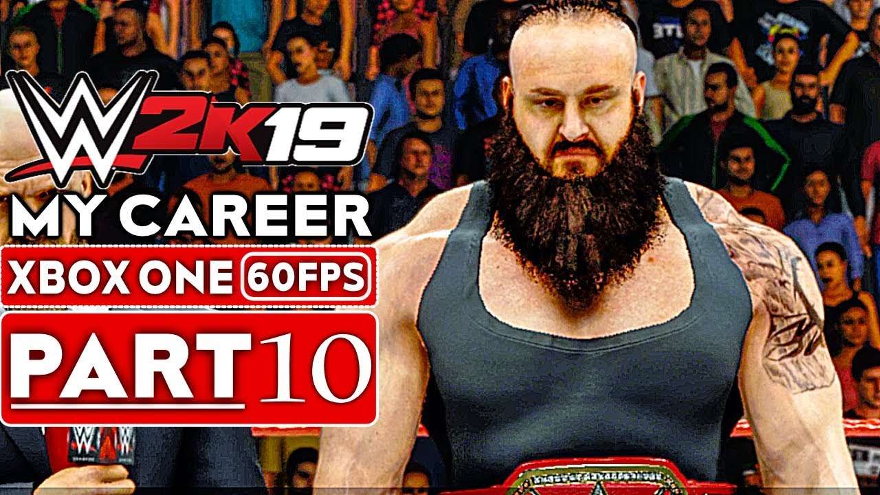 WWE 2K19 My Career Mode Gameplay Walkthrough Part 10 [1080p HD 60FPS Xbox One] - No Commentary