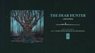 """The Dear Hunter """"A Beginning"""""""