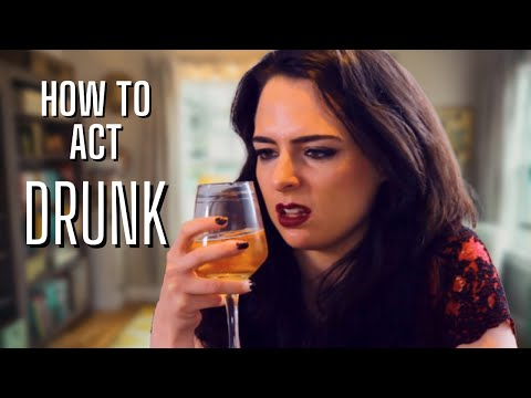 How to Act Drunk