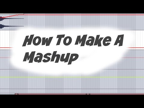 How To Make A Mashup
