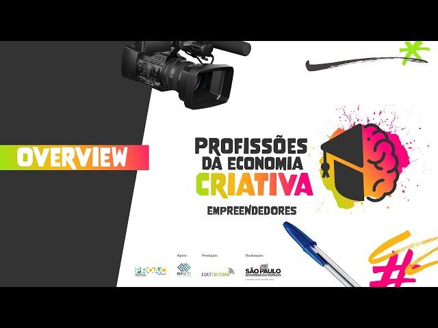OVERVIEW 3ª TEMPORADA PROFISSÕES DA ECONOMIA CRIATIVA