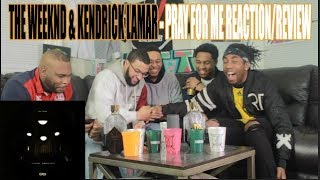 FIRST KENDRICK LAMAR & THE WEEKND - PRAY FOR ME REACTION/REVIEW