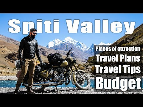Spiti valley travel guide | Places to visit | Travel tips | Budget