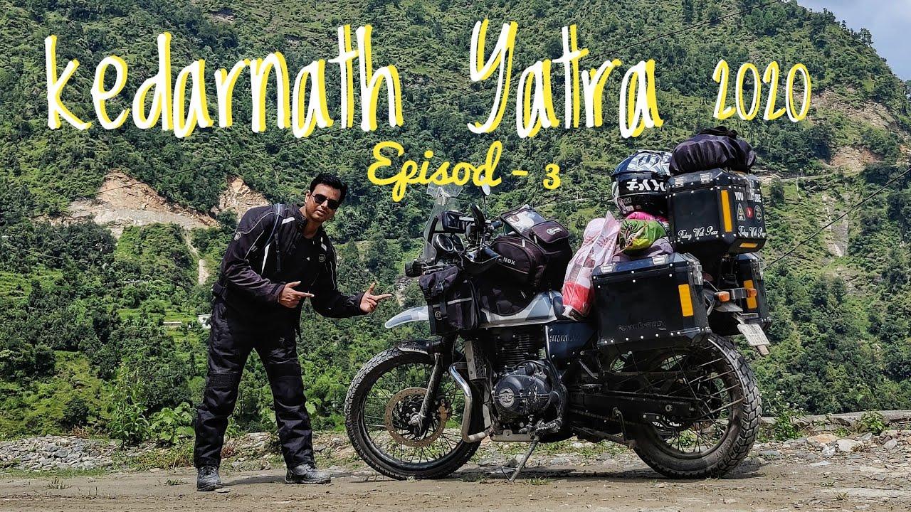 Kedarnath Yatra 2020 Episode - 3 | Agastyamuni to Sonprayag