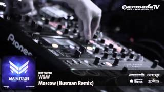 W&W - Moscow (Husman Remix) (From: